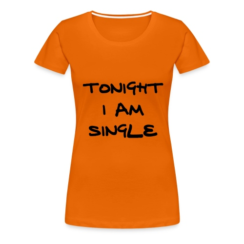 For Girls: Tonight ... - Frauen Premium T-Shirt