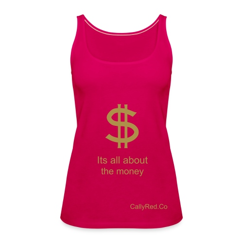 Money Cami - Women's Premium Tank Top