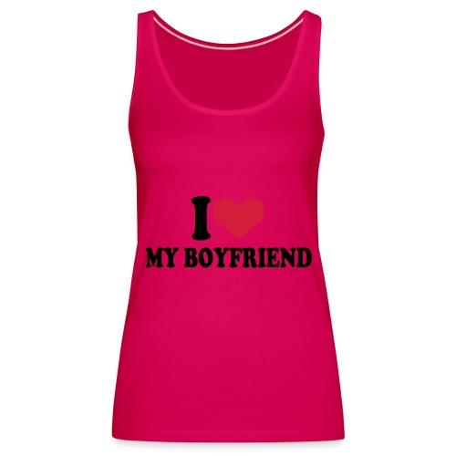 I love my boyfriend - Women's Premium Tank Top