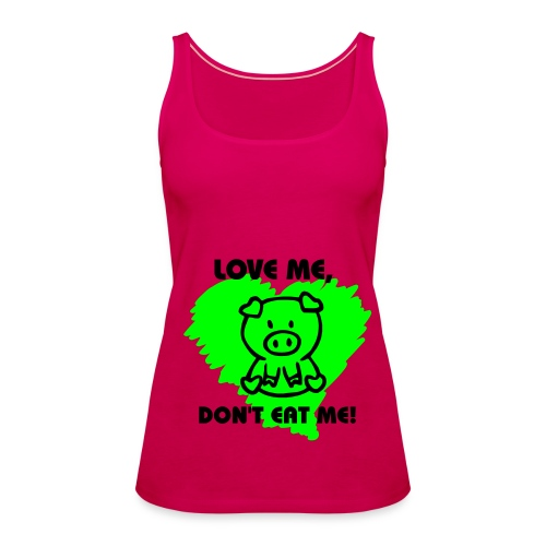 Love me, Don't Eat me - Women's Premium Tank Top