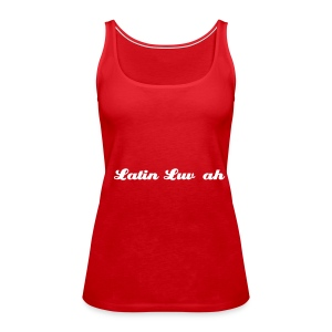 Latin Luv~ah - Women's Premium Tank Top