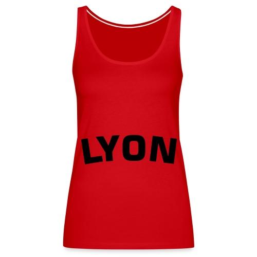 DEBARDEUR LYON ! - Débardeur Premium Femme