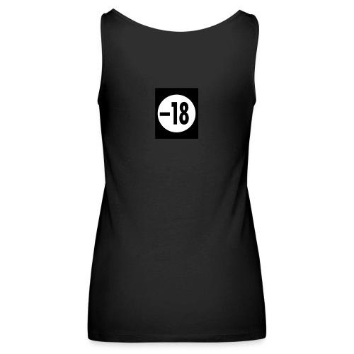 _18 -shirt - Débardeur Premium Femme