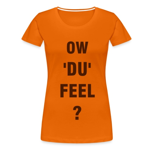 Ow'du'feel Ladies T-shirt - Women's Premium T-Shirt