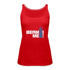 Beam me up! - Frauen Premium Tank Top