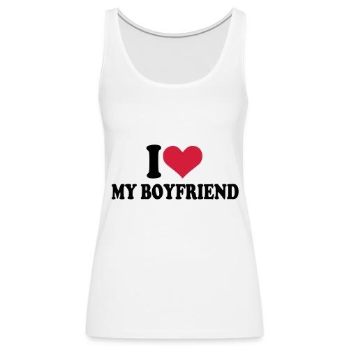 I love my boyfriend linne - Premiumtanktopp dam