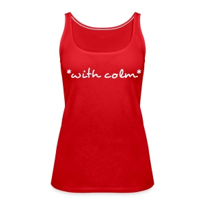 *with colm* - Women's Premium Tank Top