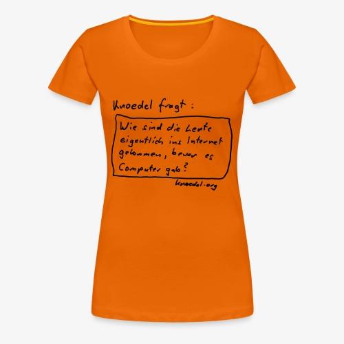 Knoedel Internet Schwarz - Frauen Premium T-Shirt