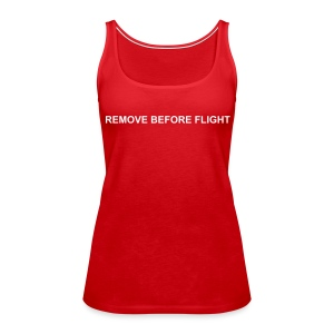 Girlie Tank - Remove before flight - flock - Frauen Premium Tank Top