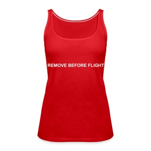 Girlie Top - Remove before flight - flock - Frauen Premium Tank Top