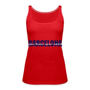 Barcelona you know your name - female top red - Canotta premium da donna