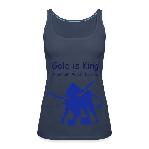 Gold is King - Lady - Women's Premium Tank Top