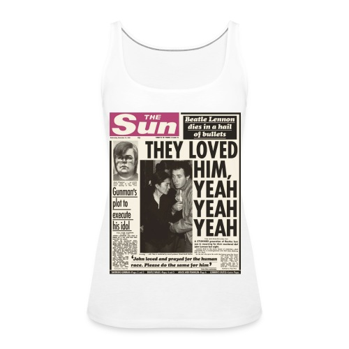 They Loved Him, Yeah Yeah Yeah  - Women's Premium Tank Top