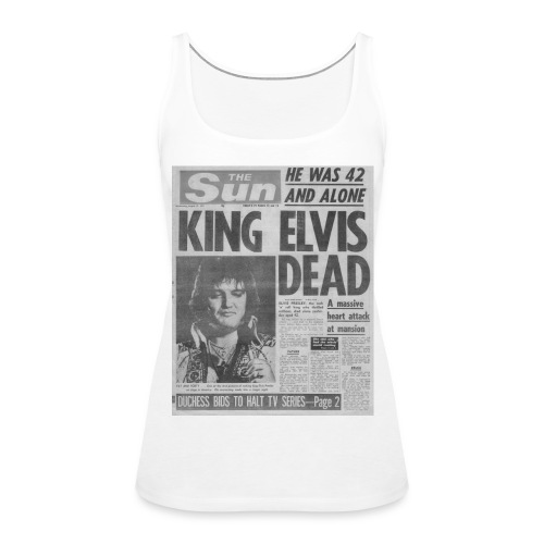 King Elvis Dead - Women's Premium Tank Top