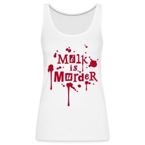 Womens Tank-Top 'MILK is Murder' W - Frauen Premium Tank Top