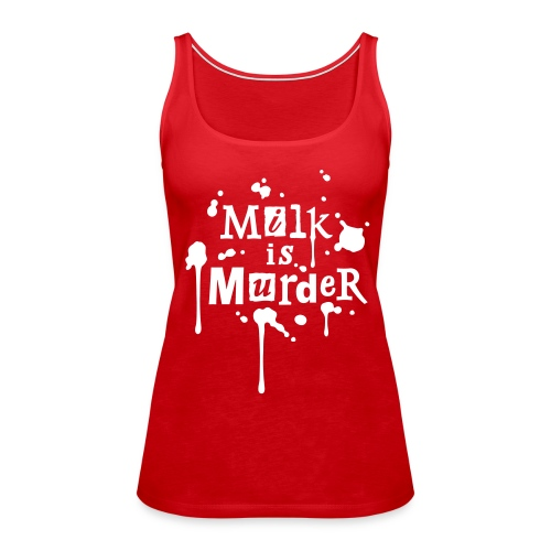 Womens Tank-Top 'MILK is Murder' R - Frauen Premium Tank Top