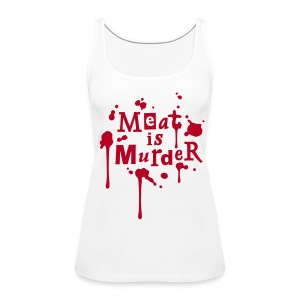 Womens Tank-Top 'Meat is Murder' - Frauen Premium Tank Top