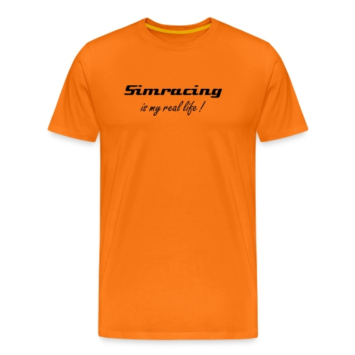 SimRacing is my real life (texte devant) - T-shirt Premium Homme
