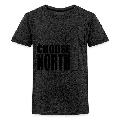 Choose North - Teenage Premium T-Shirt