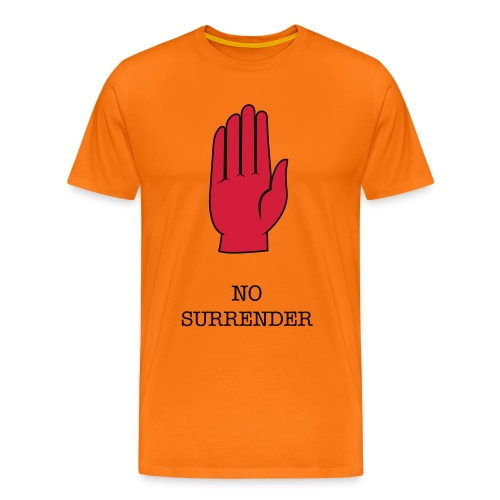 NO SURRENDER - Men's Premium T-Shirt