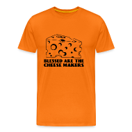 T-Shirts ~ Men's Premium T-Shirt ~  are the Cheese Makers