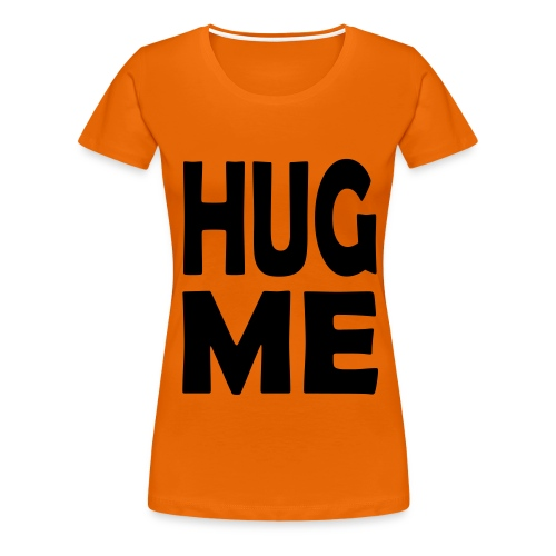 Hug me 1 - Women's Premium T-Shirt