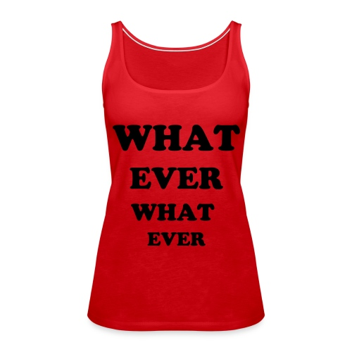 whatever red - Women's Premium Tank Top