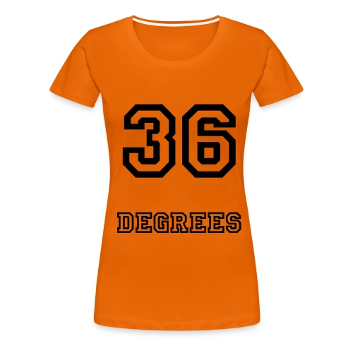 36 Degrees Girlie - Vrouwen Premium T-shirt