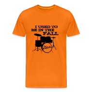 T-Shirts ~ Men's Premium T-Shirt ~ I Used to be in The Fall