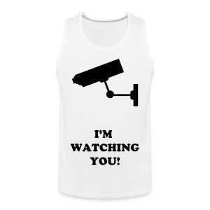 I'm Watching You! - Men's Premium Tank Top