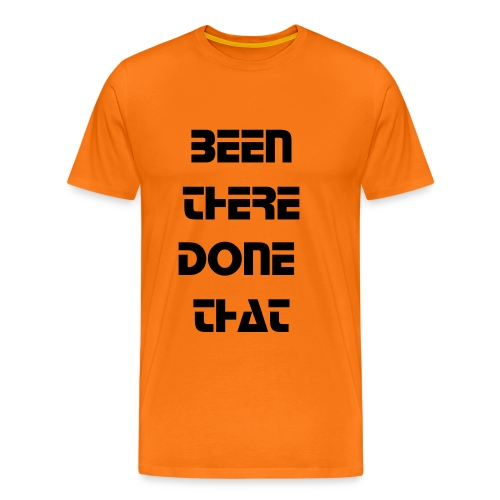 Been There Done That - Men's Premium T-Shirt