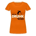 Orange Get me drunk and enjoy the show (2c) Women's T-Shirts