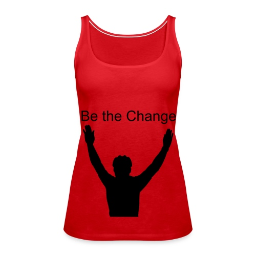 Be the Change Homme debout version rouge - Women's Premium Tank Top
