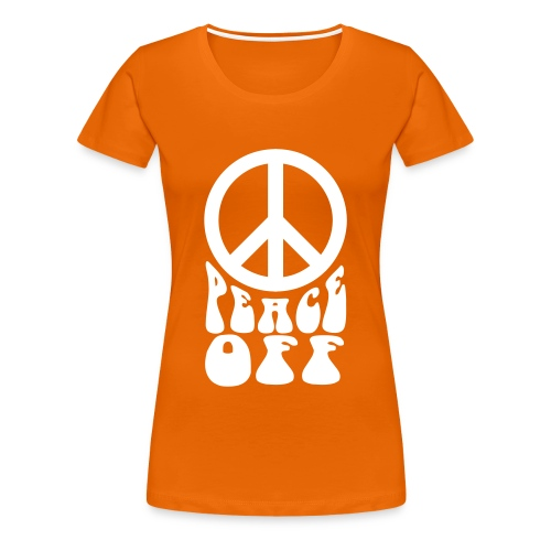 Peace Off With Symbol - Women's Premium T-Shirt