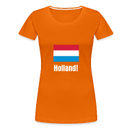 T-shirts ~ Vrouwen Premium T-shirt ~ Holland!