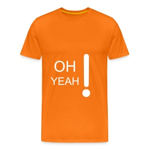 OH YEAH t-shirt ORANGE - Men's Premium T-Shirt