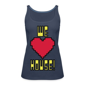 We Love House - Women's Dark Shoulder Free Tank Top - Women's Premium Tank Top
