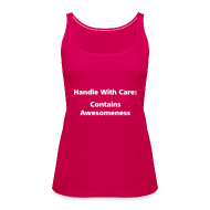 Tops ~ Women's Premium Tank Top ~ SPAGHETTI VEST: Handle with care