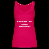 Tops ~ Women's Premium Tank Top ~ SPAGHETTI VEST: Handle with care