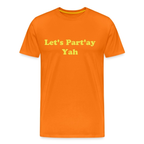 Let's Part'ay Yah - Men's Premium T-Shirt