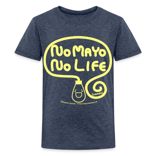 No Mayo No Life - Teenage Premium T-Shirt