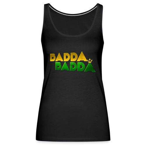 BADDA BADDA TANK TOP GIRLS - Frauen Premium Tank Top