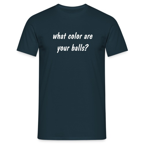 What Color Are Your Balls (1007) - Männer T-Shirt