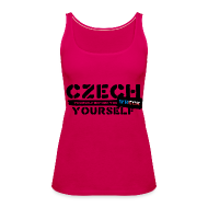 Tops ~ Women's Premium Tank Top ~ Czech Yourself