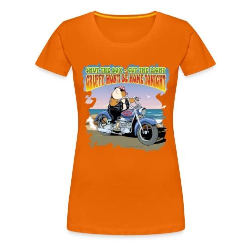Gruffy Won't be Home Tonight - Frauen Premium T-Shirt