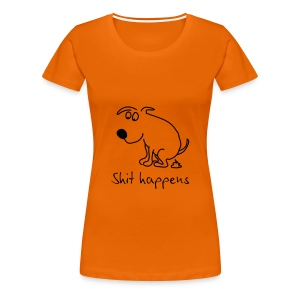Shit happens - Frauen Premium T-Shirt