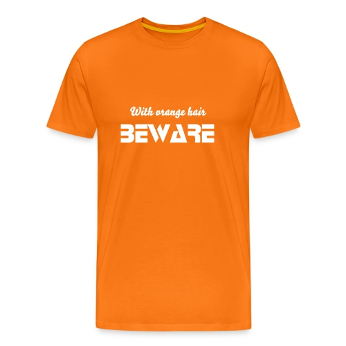 Wes Brown 'With Orange Hair Beware' tee. - Men's Premium T-Shirt