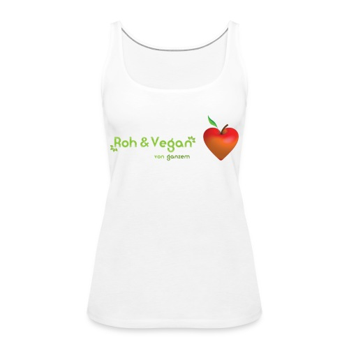 Roh & vegan von ganzem Herzen (Rohkost vegane T-Shirts) - Frauen Premium Tank Top