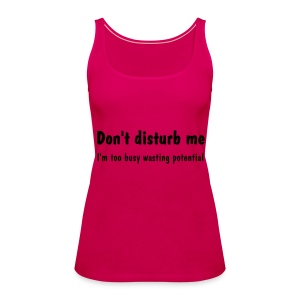 Don't Disturb Me... - Women's Premium Tank Top