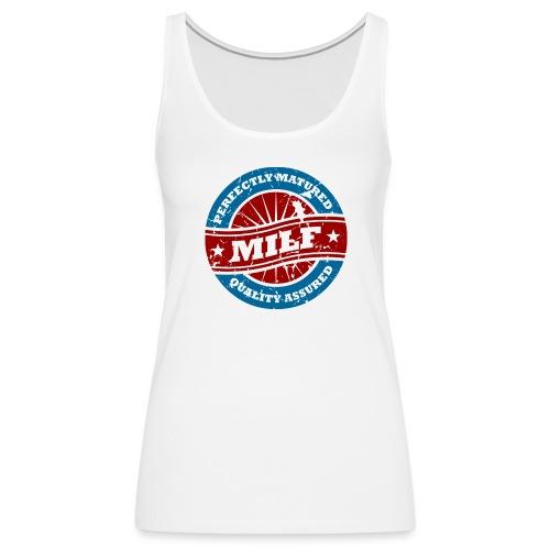 Milf- Perfectly Matured - Women's Premium Tank Top